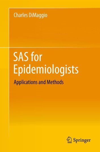 SAS for Epidemiologists eBook by Charles DiMaggio - 9781461448549 ...