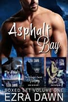 Asphalt Bay Pack Volume One ebook by Ezra Dawn