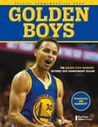 Golden Boys - The Golden State Warriors' Historic 2015 Championship Season ebook by Bay Area News Group, Jim Barnett