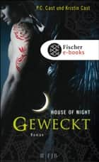 Geweckt - House of Night ebook by P.C. Cast, Kristin Cast, Christine Blum