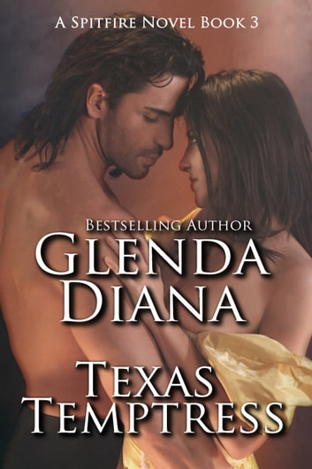 Texas Temptress (A Spitfire Novel Book 3) ebook by Glenda Diana