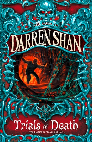 Trials of Death (The Saga of Darren Shan, Book 5) ebook by Darren Shan