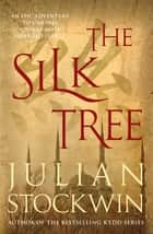 The Silk Tree ebook by Julian Stockwin
