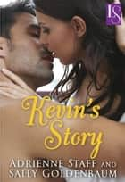 Kevin's Story - A Loveswept Classic Romance eBook by Adrienne Staff, Sally Goldenbaum