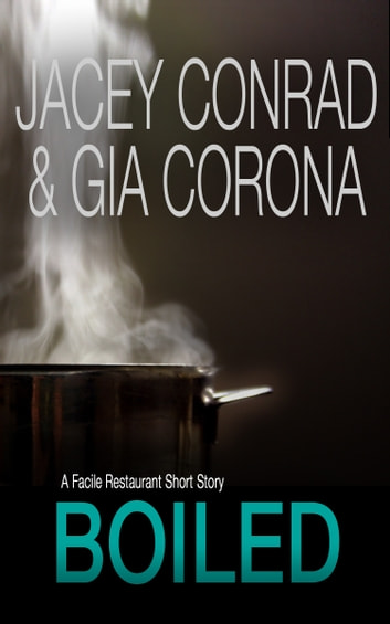 Boiled: A Facile Restaurant Short Story ebook by Jacey Conrad,Gia Corona