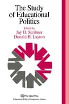The Study Of Educational Politics ebook by Jay D. Scribner,Donald H. Layton
