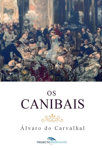 Os Canibais ebook by Álvaro do Carvalhal