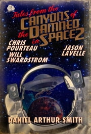 Tales from the Canyons of the Damned: No. 12 ebook by Daniel Arthur Smith, Will Swardstrom, Jason LaVelle,...