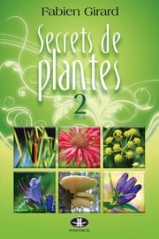 Secrets de plantes 2 ebook by Fabien Girard