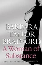 A Woman of Substance ebook by Barbara Taylor Bradford