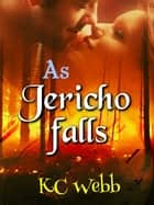 As Jericho Falls ebook by Karen C Webb