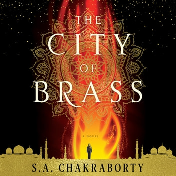 The City of Brass - A Novel audiobook by S. A. Chakraborty