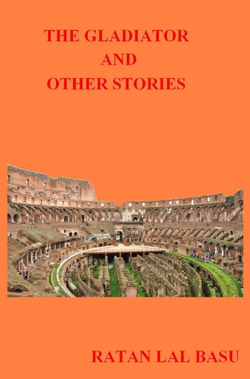 The Gladiator And Other Stories ebook by Ratan Lal Basu