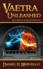 Vaetra Unleashed ebook by Daniel R. Marvello