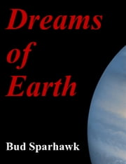 Dreams of Earth ebook by Bud Sparhawk