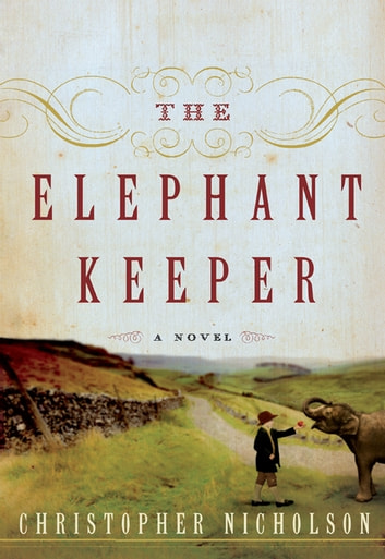 The Elephant Keeper - A Novel ebook by Christopher Nicholson