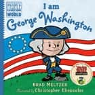 I am George Washington eBook by Christopher Eliopoulos, Brad Meltzer