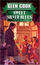 Sweet Silver Blues ebook by Glen Cook