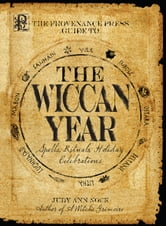 Provenance Press's Guide To The Wiccan Year: A Year Round Guide to Spells, Rituals, and Holiday Celebrations ebook by Judy Ann Nock
