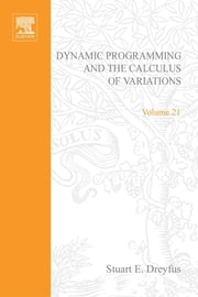 Dynamic Programming and the Calculus of Variations ebook by Dreyfus