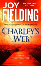 Charley's Web - A Novel ebook by Joy Fielding