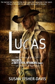 Lucas Bad Boys of Dry River, Wyoming Book 1 ebook by Susan Fisher-Davis