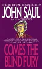 Comes the Blind Fury - A Novel eBook by John Saul