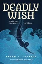 Deadly Wish ebook by Sarah L. Thomson