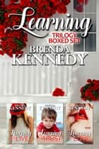 The Learning Trilogy Box Set ebook by Brenda Kennedy