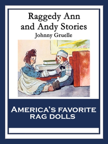 Raggedy Ann And Andy Stories Ebook By Johnny Gruelle 9781633841512
