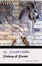 History of Persia ebook by W. Harold Claflin