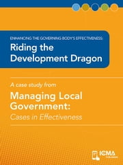 Riding the Development Dragon: Cases in Effectiveness: Enhancing the Governing Body's Effectiveness ebook by Gary   L. Sears,Charldean   Newell