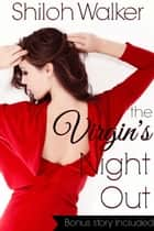 The Virgin's Night Out ebook by Shiloh Walker