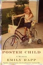 Poster Child ebook by Emily Rapp