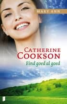 Mary Ann, eind goed al goed ebook by E. Montagne Andres, Catherine Cookson