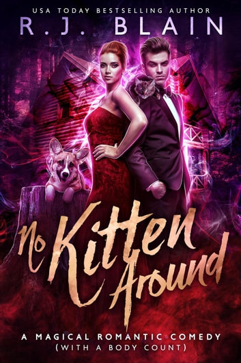 No Kitten Around - A Magical Romantic Comedy (with a body count) ebook by RJ Blain