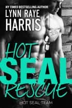 HOT SEAL Rescue ebook by Lynn Raye Harris