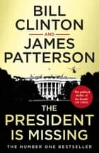 The President is Missing eBook by President Bill Clinton, James Patterson