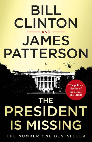 The President is Missing eBook by President Bill Clinton,James Patterson
