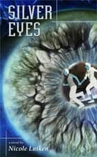 Silver Eyes ebook by Nicole Luiken