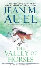 The Valley of Horses (with Bonus Content) ebook by Jean M. Auel