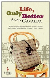 Life, Only Better ebook by Anna Gavalda,Tina Kover
