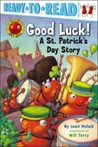 Good Luck! - A St. Patrick's Day Story (with audio recording) ebook by Joan Holub, Will Terry