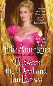 Between the Devil and Ian Eversea - Pennyroyal Green Series ebook by Julie Anne Long