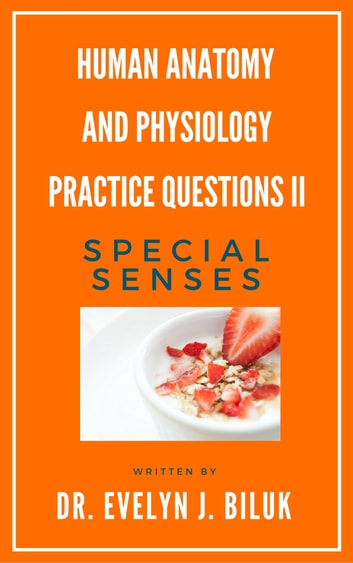 Human Anatomy and Physiology Practice Questions II: Special Senses ...