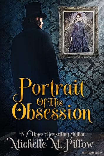 Portrait of His Obsession - Anniversary Edition ebook by Michelle M. Pillow