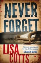 Never Forget ebook by Lisa Cutts