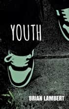 Youth ebook by Brian Lambert