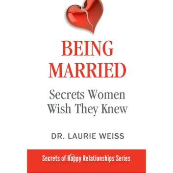 Being Married - Secrets Women Wish They Knew audiobook by Dr. Laurie Weiss