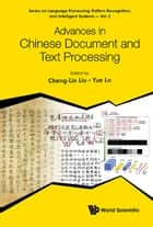 Advances in Chinese Document and Text Processing ebook by Cheng-Lin Liu, Yue Lu